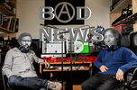Bad News – Episode 20 March 2019 image